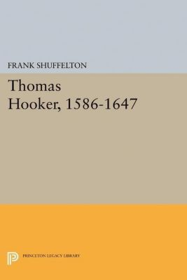 Papers of Thomas Jefferson, Second Series: Thomas Hooker, 1586-1647, Frank Shuffelton