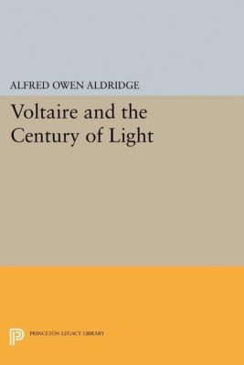 Papers of Thomas Jefferson, Second Series: Voltaire and the Century of Light, Alfred Owen Aldridge