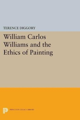 Papers of Thomas Jefferson, Second Series: William Carlos Williams and the Ethics of Painting, Terence Diggory