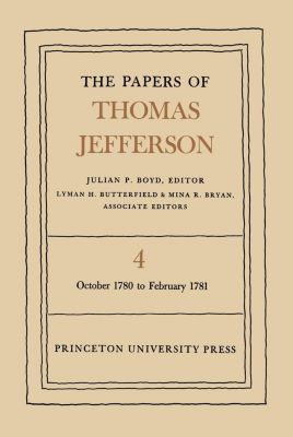 Papers of Thomas Jefferson: The Papers of Thomas Jefferson, Volume 4, Thomas Jefferson