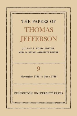 Papers of Thomas Jefferson: The Papers of Thomas Jefferson, Volume 9, Thomas Jefferson