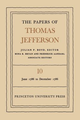 Papers of Thomas Jefferson: The Papers of Thomas Jefferson, Volume 10, Thomas Jefferson