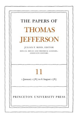 Papers of Thomas Jefferson: The Papers of Thomas Jefferson, Volume 11, Thomas Jefferson