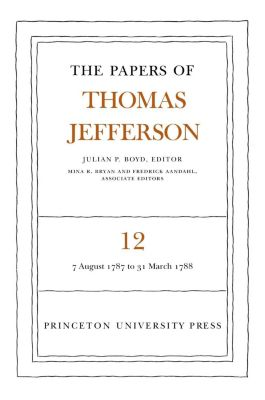 Papers of Thomas Jefferson: The Papers of Thomas Jefferson, Volume 12, Thomas Jefferson
