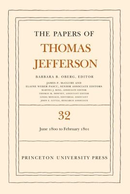Papers of Thomas Jefferson: The Papers of Thomas Jefferson, Volume 32, Thomas Jefferson
