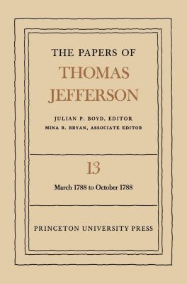Papers of Thomas Jefferson: The Papers of Thomas Jefferson, Volume 13, Thomas Jefferson