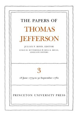 Papers of Thomas Jefferson: The Papers of Thomas Jefferson, Volume 3, Thomas Jefferson