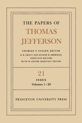 Papers of Thomas Jefferson: The Papers of Thomas Jefferson, Volume 21, Thomas Jefferson