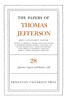 Papers of Thomas Jefferson: The Papers of Thomas Jefferson, Volume 28, Thomas Jefferson