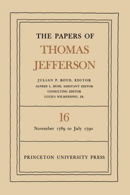 Papers of Thomas Jefferson: The Papers of Thomas Jefferson, Volume 16, Thomas Jefferson