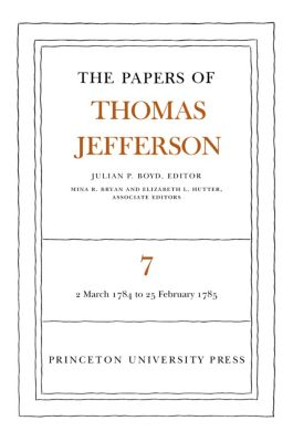 Papers of Thomas Jefferson: The Papers of Thomas Jefferson, Volume 7, Thomas Jefferson