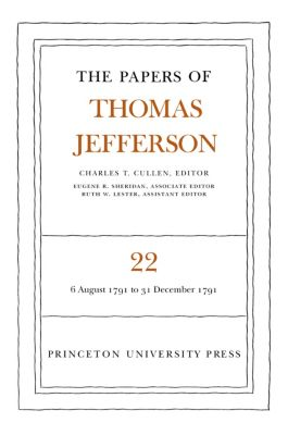 Papers of Thomas Jefferson: The Papers of Thomas Jefferson, Volume 22, Thomas Jefferson