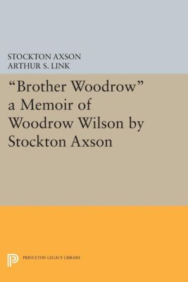 Papers of Woodrow Wilson, Supplementary Volumes: Brother Woodrow