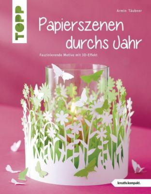 Papierszenen durchs Jahr - Armin Täubner |
