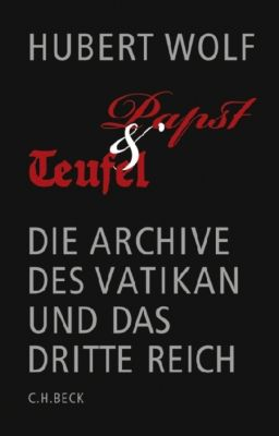 Papst & Teufel, Hubert Wolf
