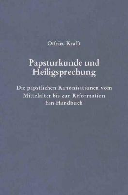 Papsturkunde und Heiligsprechung, Otfried Krafft