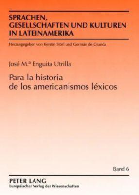 Para la historia de los americanismos léxicos, José M. Enguita Utrilla
