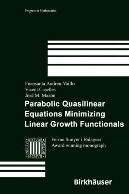 Parabolic Quasilinear Equations Minimizing Linear Growth Functionals, F. Andreu-Vaillo, V. Caselles, J. M. Mazon