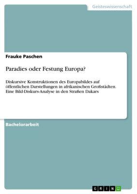 Paradies oder Festung Europa?, Frauke Paschen