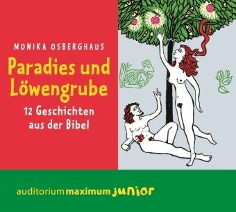 Paradies und Löwengrube, 1 Audio-CD, Monika Osberghaus