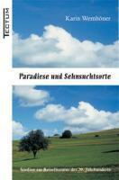 Paradiese und Sehnsuchtsorte, Karin Wemhöner