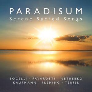 Paradisum-Serene Sacred Songs, Netrebko, Kaufmann, Pavarotti, Bocelli