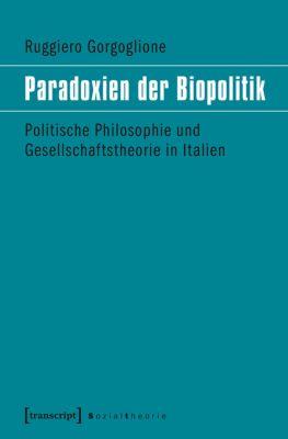 Paradoxien der Biopolitik, Ruggiero Gorgoglione