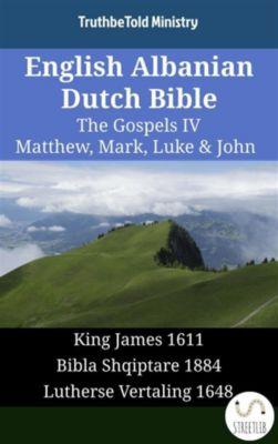 Parallel Bible Halseth English: English Albanian Dutch Bible - The Gospels IV - Matthew, Mark, Luke & John, Truthbetold Ministry