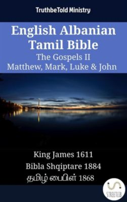 Parallel Bible Halseth English: English Albanian Tamil Bible - The Gospels II - Matthew, Mark, Luke & John, Truthbetold Ministry