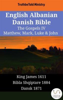 Parallel Bible Halseth English: English Albanian Danish Bible - The Gospels IV - Matthew, Mark, Luke & John, Truthbetold Ministry
