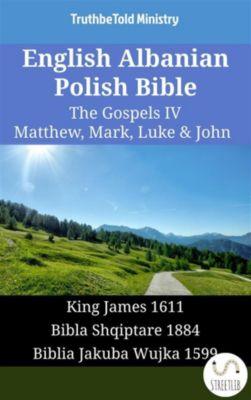 Parallel Bible Halseth English: English Albanian Polish Bible - The Gospels IV - Matthew, Mark, Luke & John, Truthbetold Ministry