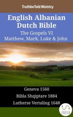 Parallel Bible Halseth English: English Albanian Dutch Bible - The Gospels VI - Matthew, Mark, Luke & John, Truthbetold Ministry