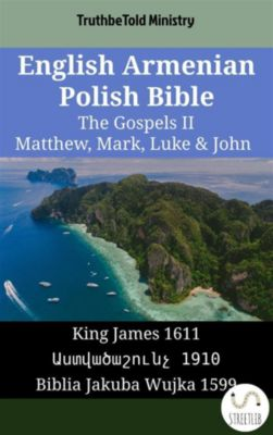 Parallel Bible Halseth English: English Armenian Polish Bible - The Gospels II - Matthew, Mark, Luke & John, Truthbetold Ministry, Bible Society Armenia