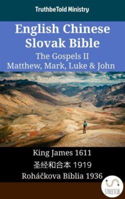 Parallel Bible Halseth English: English Chinese Slovak Bible - The Gospels II - Matthew, Mark, Luke & John, Truthbetold Ministry