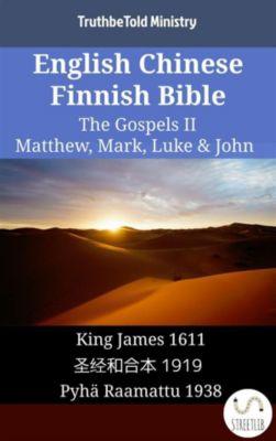 Parallel Bible Halseth English: English Chinese Finnish Bible - The Gospels II - Matthew, Mark, Luke & John, Truthbetold Ministry