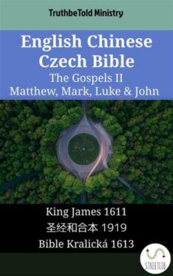 Parallel Bible Halseth English: English Chinese Czech Bible - The Gospels II - Matthew, Mark, Luke & John, Truthbetold Ministry