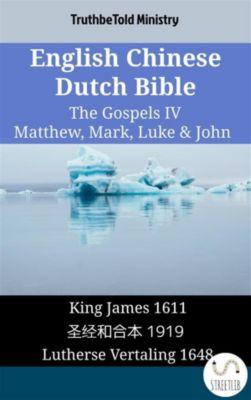 Parallel Bible Halseth English: English Chinese Dutch Bible - The Gospels IV - Matthew, Mark, Luke & John, Truthbetold Ministry