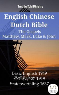 Parallel Bible Halseth English: English Chinese Dutch Bible - The Gospels - Matthew, Mark, Luke & John, Truthbetold Ministry