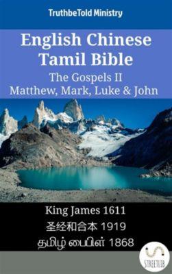 Parallel Bible Halseth English: English Chinese Tamil Bible - The Gospels II - Matthew, Mark, Luke & John, Truthbetold Ministry