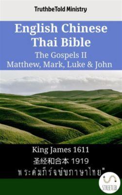 Parallel Bible Halseth English: English Chinese Thai Bible - The Gospels II - Matthew, Mark, Luke & John, Truthbetold Ministry