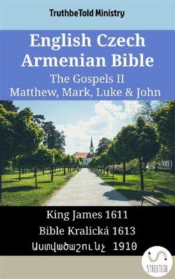 Parallel Bible Halseth English: English Czech Armenian Bible - The Gospels II - Matthew, Mark, Luke & John, Truthbetold Ministry, Bible Society Armenia
