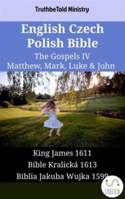 Parallel Bible Halseth English: English Czech Polish Bible - The Gospels IV - Matthew, Mark, Luke & John, Truthbetold Ministry
