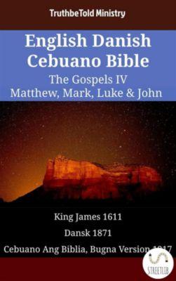 Parallel Bible Halseth English: English Danish Cebuano Bible - The Gospels IV - Matthew, Mark, Luke & John, Truthbetold Ministry