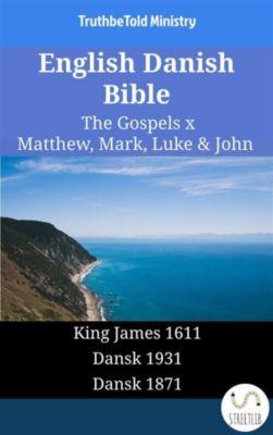 Parallel Bible Halseth English: English Danish Bible - The Gospels X - Matthew, Mark, Luke & John, Truthbetold Ministry