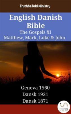 Parallel Bible Halseth English: English Danish Bible - The Gospels XI - Matthew, Mark, Luke & John, Truthbetold Ministry