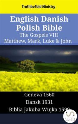 Parallel Bible Halseth English: English Danish Polish Bible - The Gospels VIII - Matthew, Mark, Luke & John, Truthbetold Ministry