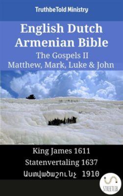 Parallel Bible Halseth English: English Dutch Armenian Bible - The Gospels II - Matthew, Mark, Luke & John, Truthbetold Ministry, Bible Society Armenia