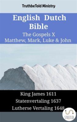 Parallel Bible Halseth English: English Dutch Bible - The Gospels X - Matthew, Mark, Luke & John, Truthbetold Ministry