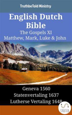 Parallel Bible Halseth English: English Dutch Bible - The Gospels XI - Matthew, Mark, Luke & John, Truthbetold Ministry
