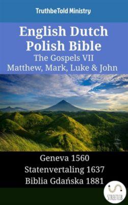 Parallel Bible Halseth English: English Dutch Polish Bible - The Gospels VII - Matthew, Mark, Luke & John, Truthbetold Ministry